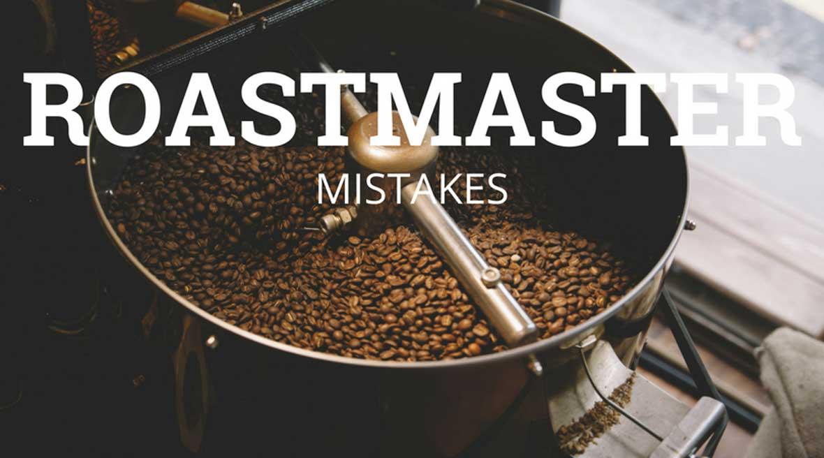 Roasting Mistakes
